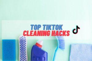 Top TikTok Cleaning Hacks